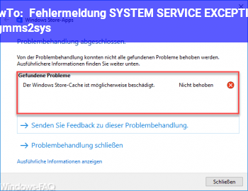 HowTo Fehlermeldung: SYSTEM_SERVICE_EXCEPTION (dxgmms2.sys)