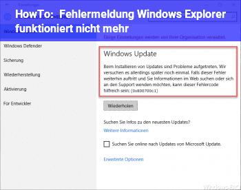 """HowTo Fehlermeldung """"Windows Explorer funktioniert nicht mehr"""""""