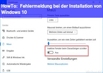 HowTo Fehlermeldung bei der Installation von Windows 10