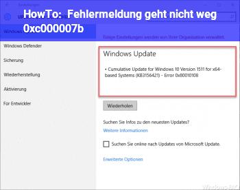 HowTo Fehlermeldung geht nicht weg (0xc000007b)