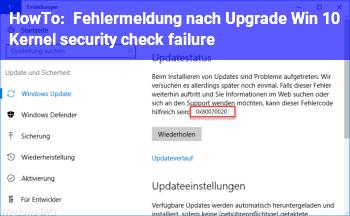 HowTo Fehlermeldung nach Upgrade Win 10:  Kernel security check failure