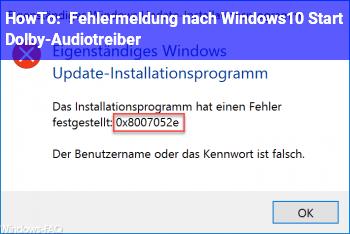 HowTo Fehlermeldung nach Windows10 Start: Dolby-Audiotreiber