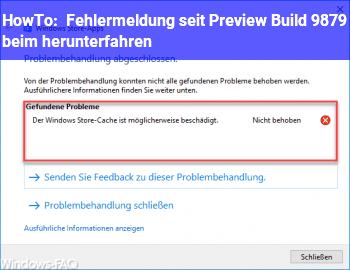 HowTo Fehlermeldung seit Preview Build 9879 beim herunterfahren.