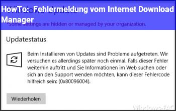 HowTo Fehlermeldung vom Internet Download Manager