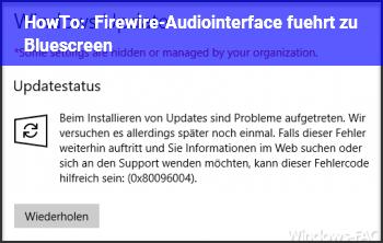 HowTo Firewire-Audiointerface führt zu Bluescreen