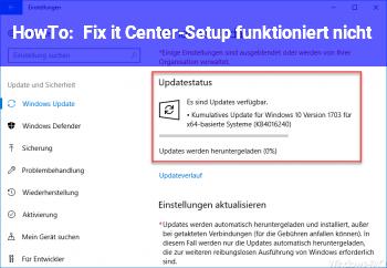 HowTo Fix it Center-Setup funktioniert nicht