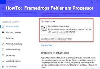 HowTo Framedrops Fehler am Prozessor