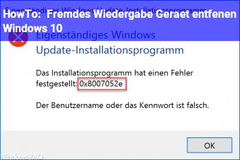HowTo Fremdes  Wiedergabe Gerät  entfenen (Windows 10)