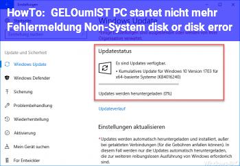 HowTo [GELÖST] PC startet nicht mehr. Fehlermeldung Non-System disk or disk error!