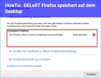 HowTo GELÖST: Firefox speichert auf dem Desktop