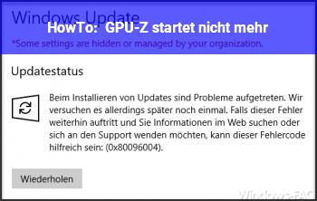 HowTo GPU-Z startet nicht mehr