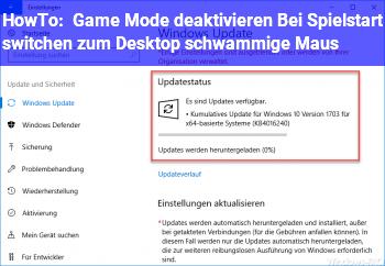 HowTo Game Mode deaktivieren / Bei Spielstart / switchen zum Desktop schwammige Maus