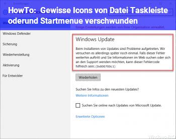 HowTo Gewisse Icons von Datei, Taskleiste oder/und Startmenü verschwunden