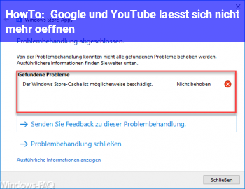 HowTo Google und YouTube lässt sich nicht mehr öffnen.