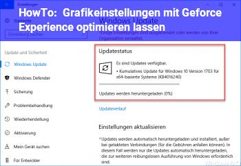 HowTo Grafikeinstellungen mit Geforce Experience optimieren lassen