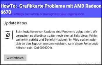 HowTo Grafikkarte Probleme mit AMD Radeon 6670