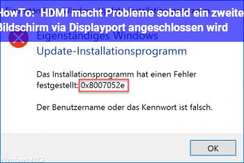 HowTo HDMI macht Probleme sobald ein zweiter Bildschirm via Displayport angeschlossen wird