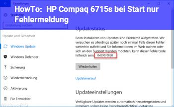 HowTo HP Compaq 6715s bei Start nur Fehlermeldung