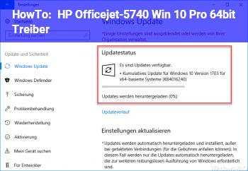 HowTo HP Officejet-5740 + Win 10 Pro 64bit Treiber