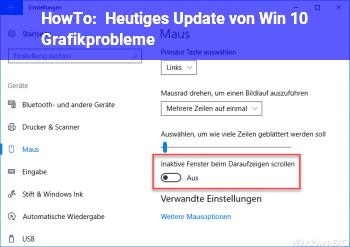 HowTo Heutiges Update von Win 10. Grafikprobleme