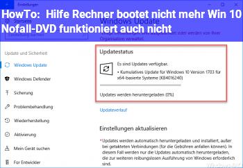 HowTo Hilfe: Rechner bootet nicht mehr, Win 10 Nofall-DVD funktioniert auch nicht