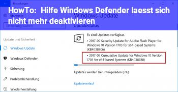 HowTo Hilfe, Windows Defender lässt sich nicht mehr deaktivieren