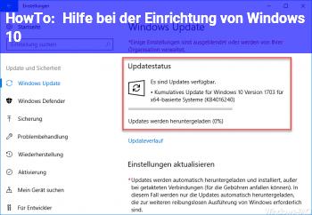 HowTo Hilfe bei der Einrichtung von Windows 10