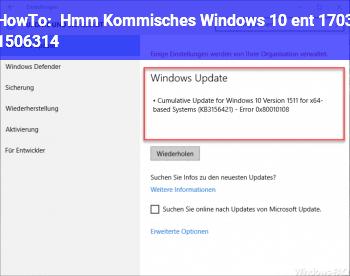 HowTo Hmm Kommisches Windows 10 ent 1703 15063.14
