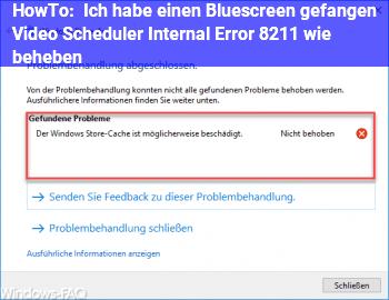HowTo Ich habe einen Bluescreen gefangen! (Video Scheduler Internal Error) – wie beheben?