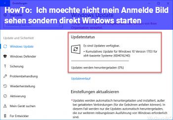 HowTo Ich möchte nicht mein Anmelde Bild sehen sondern direkt Windows starten