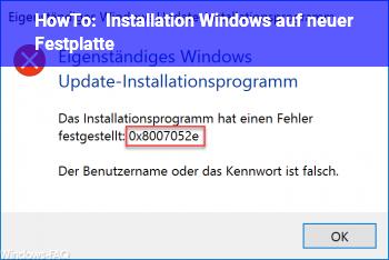 HowTo Installation Windows auf neuer Festplatte