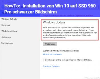 HowTo Installation von Win 10 auf SSD 960 Pro (schwarzer Bildschirm)
