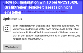 HowTo Installation win 10 bei VPCS13X9E Grafiktreiber? Helligkeit läßt sich nicht einstellen