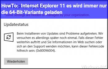 HowTo Internet Explorer 11: es wird immer nur die 64-Bit-Variante geladen