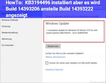 HowTo KB3194496 installiert aber es wird Build 14393.206 anstelle Build 14393.222 angezeigt