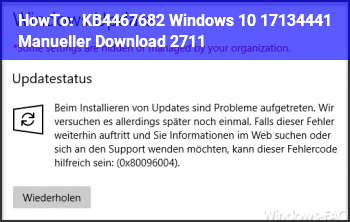 HowTo KB4467682 Windows 10 17134.441 (Manueller Download) 27.11.