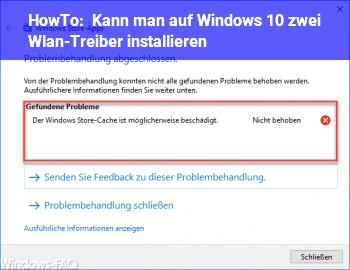 HowTo Kann man auf Windows 10 zwei Wlan-Treiber installieren