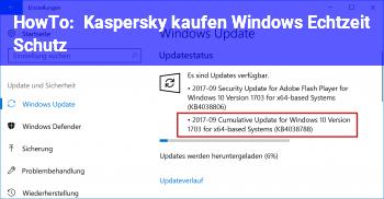 HowTo Kaspersky kaufen / Windows Echtzeit Schutz