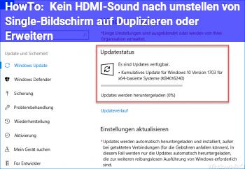 HowTo Kein HDMI-Sound nach umstellen von Single-Bildschirm auf Duplizieren oder Erweitern