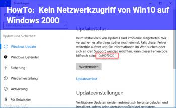 HowTo Kein Netzwerkzugriff von Win10 auf Windows 2000 !