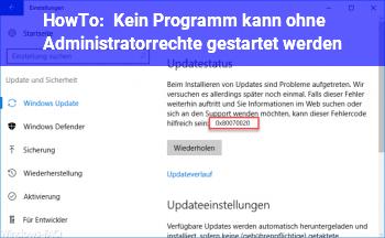 HowTo Kein Programm kann ohne Administratorrechte gestartet werden