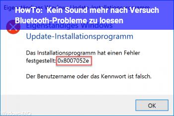 HowTo Kein Sound mehr nach Versuch Bluetooth-Probleme zu lösen