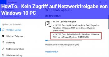 HowTo Kein Zugriff auf Netzwerkfreigabe von Windows 10 PC