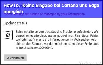 HowTo Keine Eingabe bei Cortana und Edge möglich
