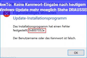 HowTo Keine Kennwort-Eingabe nach heutigem Windows-Update mehr möglich!!!! Stehe DRAUSSEN