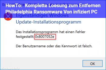 HowTo Komplette Lösung zum Entfernen Philadelphia Ransomware Von infiziert PC