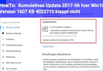 HowTo Kumulatives Update 2017-06 für Win10 Version 1607 (KB 4022715) klappt nicht