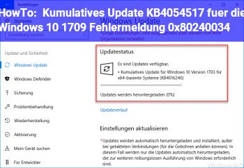 HowTo Kumulatives Update KB4054517 für die Windows 10 1709 Fehlermeldung 0x80240034