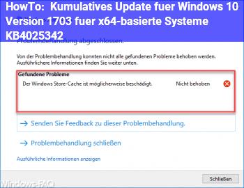 HowTo Kumulatives Update für Windows 10 Version 1703 für x64-basierte Systeme (KB4025342