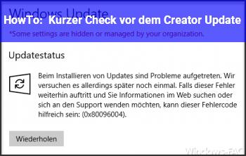 HowTo Kurzer Check vor dem Creator Update